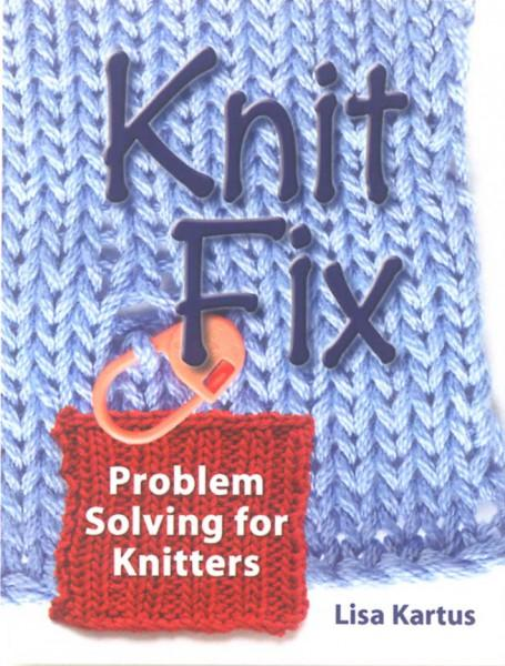 Knit Fix Problem Solving for Knitters - Hardcover