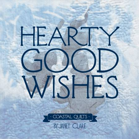 Hearty Good Wishes - Coastal Quilts