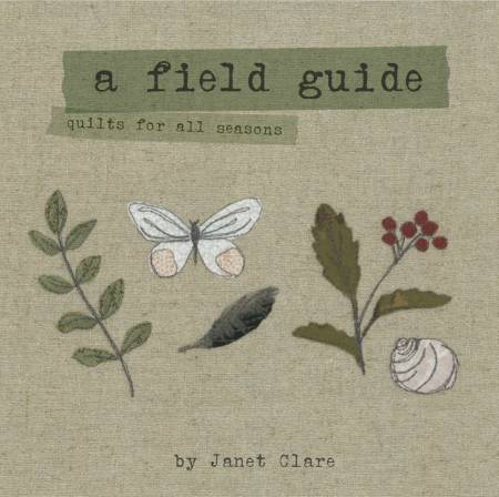 Field Guide - Quilts For All Seasons, A