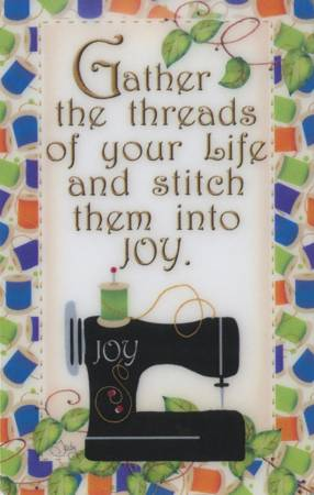 Gather the Threads of your Life and Stitch them into Joy Magnets