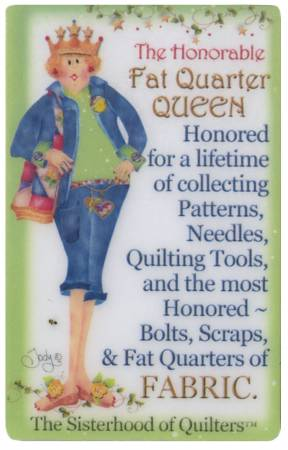 Sisterhood of Quilters Magnet - Fat Quarter Queen