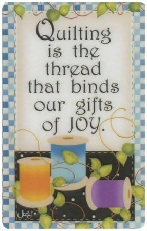 Quilting is the Thread that Binds our Gifts of Joy Magnets