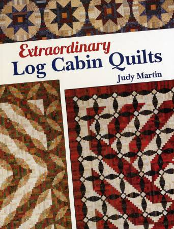 Extraordinary Log Cabin Quilts - Softcover