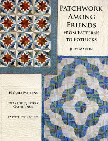 Patchwork Among Friends From Patterns to Potlucks - Softcover