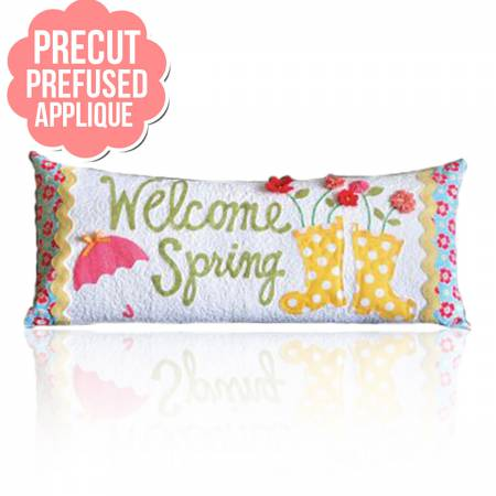Welcome Spring Bench Pillow Pre-Cut and Pre-Fused Applique Kit - April with pattern