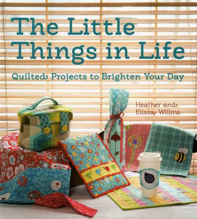 Little Things in Life: Quilted projects to Brighten Your Day - Softcover