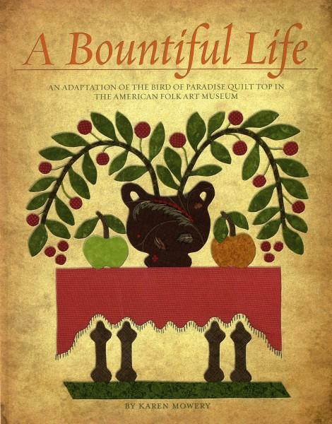 A Bountiful Life: An Adaptation of the Bird of Paradise Quilt Top in the America
