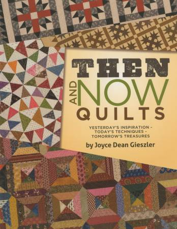Then and Now: Yesterday's Inspiration - Today's Techniques - Softcover