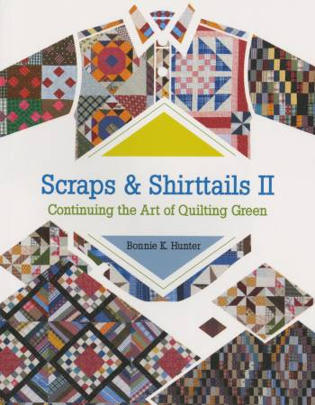 Scraps and Shirttails 2: Continuing the Art of Quilting Green