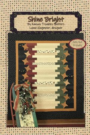 Shine Bright Pattern - Kansas Troubles Quilters