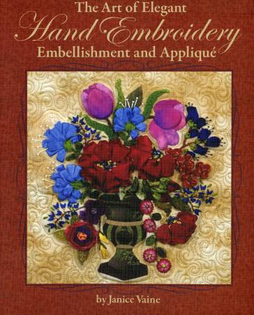 Art of Elegant Hand Embroidery Embellishment and Applique  Hardcover