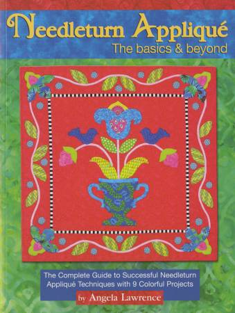 Needle Turn Applique The Basics & Beyond  - Hardcover