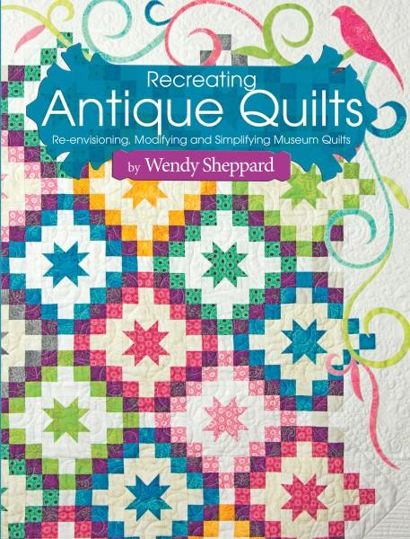 Recreating Antique Quilts Wendy Sheppard