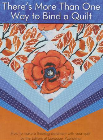 There's More Than One Way to Bind a Quilt  - Softcover