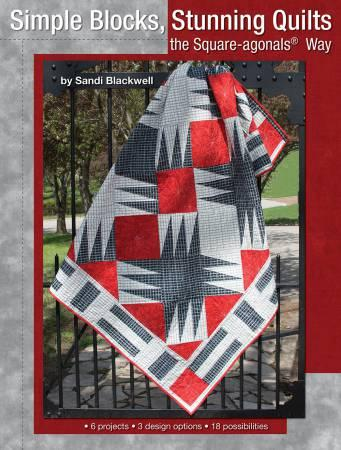 Simple Blocks, Stunning Quilts the Square-Agonals Way