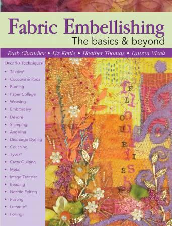 Fabric Embellishing The Basics & Beyond