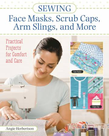 Sewing Face Masks, Scrub Caps, Arm Slings, and More
