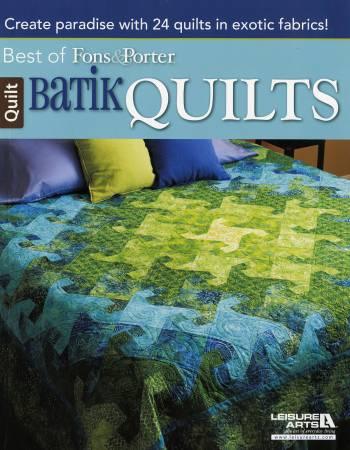 Best of Fons & Porter Batik Quilts  - Softcover