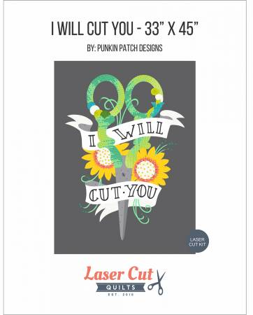 I Will Cut You: Pattern and Laser cut only