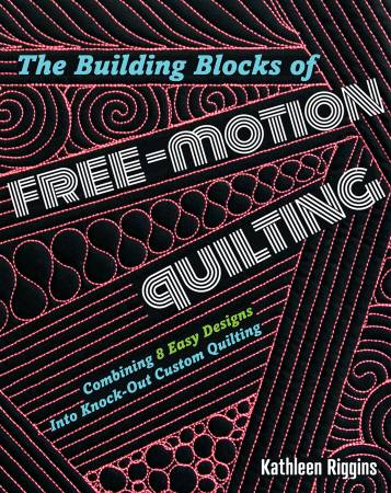 Building Blocks of Free-Motion Quilting ~RELEASE DATE March 30/20 ~