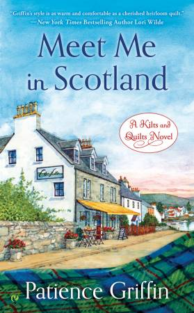Meet Me In Scotland A Novel #2 / Patience Griffin