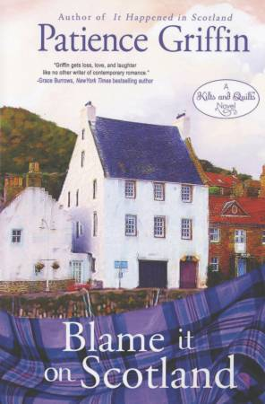 Blame It On Scotland - Kilts & Quilts Book 7