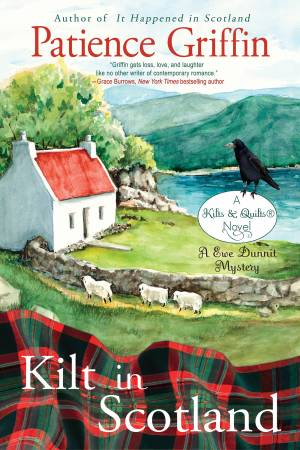 Kilt In Scotland Novel - Kilts & Quilts Book 8