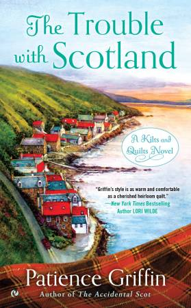 The Trouble With Scotland - Kilts & Quilts Book 5