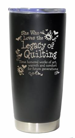 She Who Loves the Legacy Of Quilting Premium Tumbler