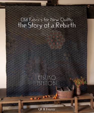 Old Fabrics for New Quilts: The Story of a Rebirth