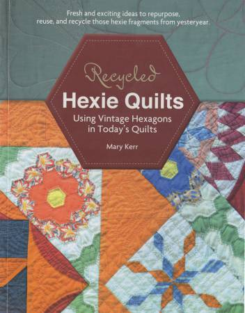 Recycled Hexie Quilts - Softcover