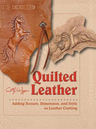 Quilted Leather:  Adding Texture Dimension and Style to Leather Crafting