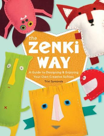 The Zenki Way: A Guide to Designing & Enjoying Your Own Creative Softies