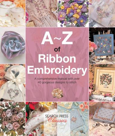 Book - A-Z of Ribbon Embroidery (Search Press)