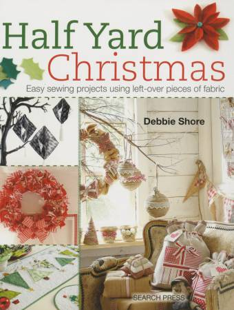 Half Yard Christmas<br/>Debbie Shore