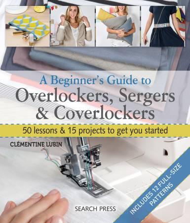 Beginners Guide to Overlockers & Coverlockers