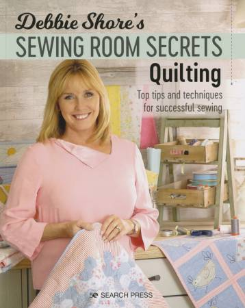 BK- Debbie Shore's Sewing Room Secrets Quilting