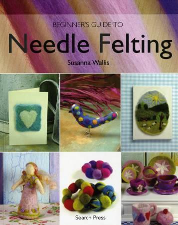 Book:  Beginners guide to Needle Felting Susanna Wallis