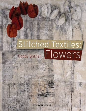 Stitched Textiles: Flowers  - Softcover
