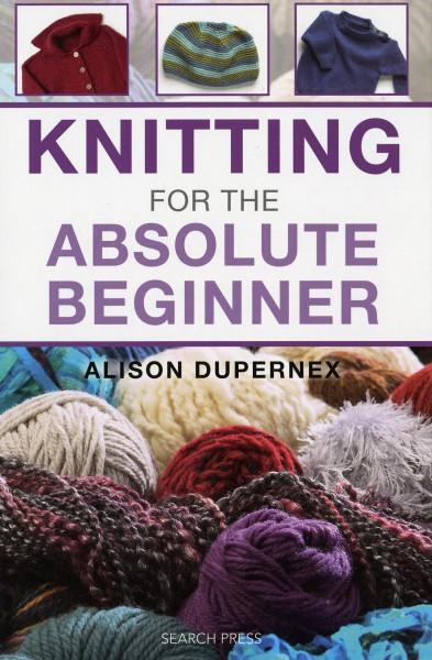 Knitting For the Absolute Beginner - Hardcover