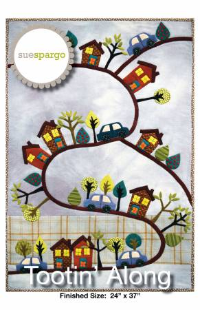 Tootin' Along Quilt Patter by Sue Spargo - 24 X 37