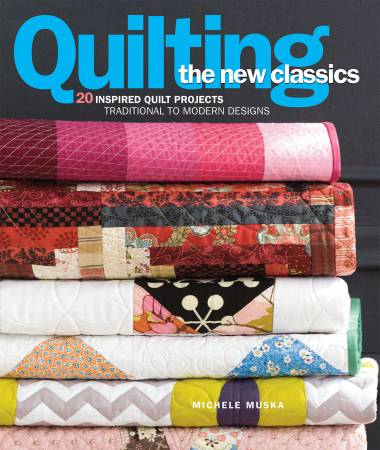 Quilting the New Classics - Softcover