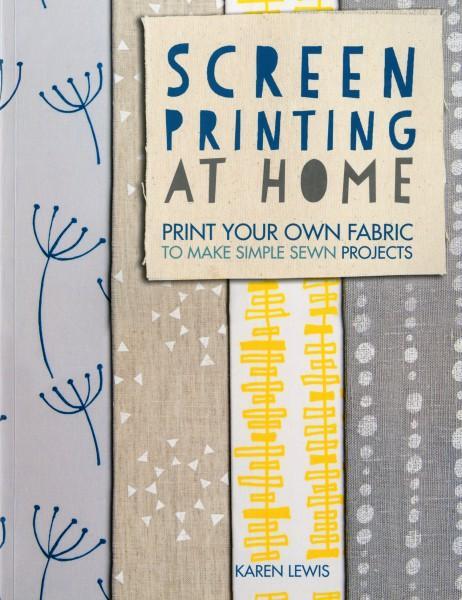 Screen Printing At Home - Karen Lewis