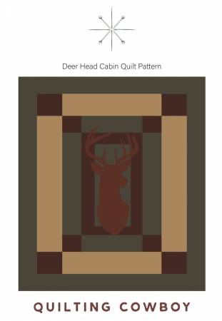 Deer Head Cabin Quilt Pattern by The Quilting Cowboy