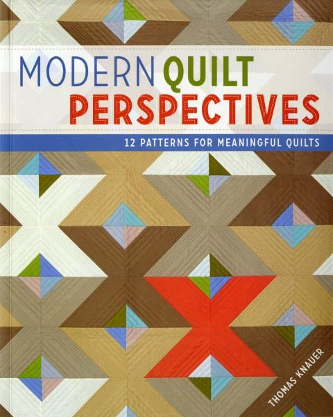 Modern Quilt Perspectives 12 Patterns for Meaningful Quilts - Softcover