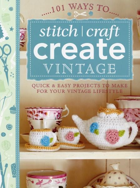 101 Ways To Stitch Craft Create Vintage - Softcover