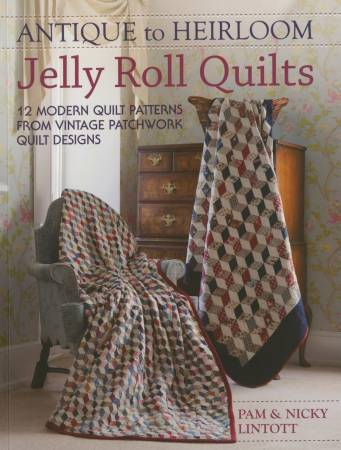 Antique to Heirloom Jelly Roll Quilts  - Softcover