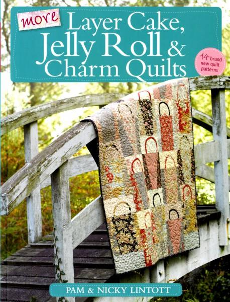 More Layer Cake, Jelly Roll and Charm Quilts  - Softcover