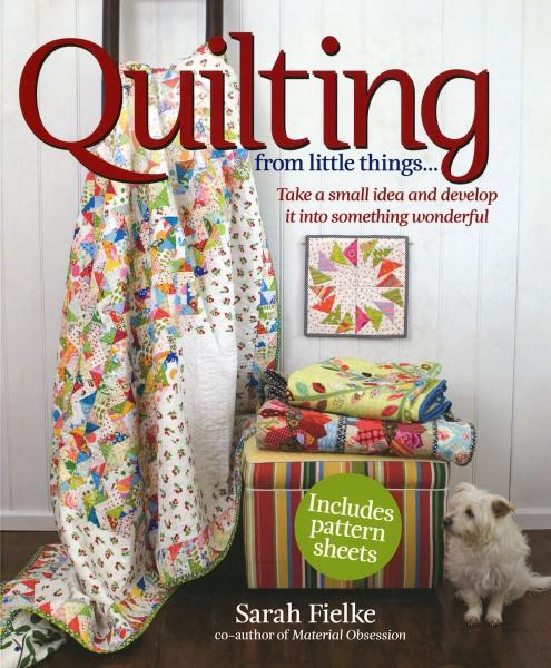 Quilting From little Things  - Softcover