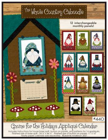 Gnome for the Holidays Calendar Applique Quilt  ~ RELEASE DATE MAY 1/21 ~